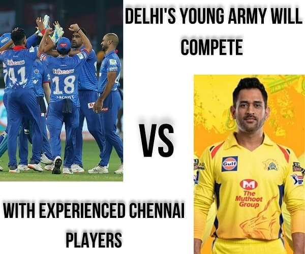 Delhi's young army will compete with experienced Chennai players