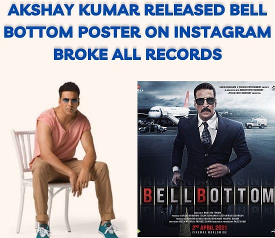 Akshay Kumar released Bell Bottom Poster on Instagram Broke All Records