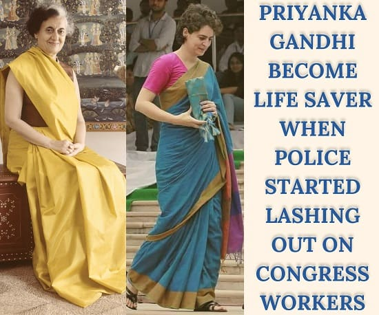 Priyanka Gandhi become Life Saver when Police started lashing out on Congress workers