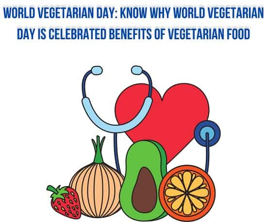 Know why World Vegetarian Day is celebrated benefits of vegetarian food